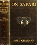 Abel Chapman Book: On Safari: Big Game hunting In British East Africa