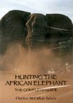 Hunting The African Elephant: The Complete Guide