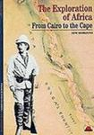 The Exploration Of Africa: From Cairo To The Cape