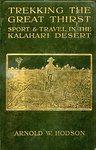 Trekking The Great Thirst: Sport And Travel In The Kalahari Desert