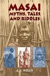 Masai Myths, Tales And Riddles