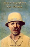 Jim Corbett Of India: Life & Legend Of A Messiah