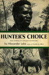 Hunter's Choice: True Stories of African Adventure