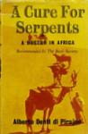 A Cure For Serpents: A Doctor In Africa