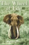 The Wheel Of Life: Bunny Allen, A Life Of Safaris And Romance