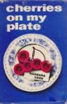 Cherries On My Plate