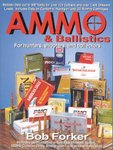 Ammo And Ballistics: For Hunters, Shooters And Collectors