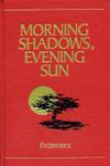 Morning Shadows, Evening Sun