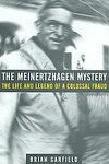 The Meinertzhagen Mystery: The Life And Legend Of A Colossal Fraud