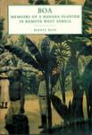 Boa: The Memoirs Of A Banana Planter In Remote West Africa