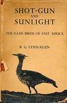 Shot-Gun And Sunlight: The Game Birds Of East Africa