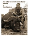 How To Become A Professional Hunter In Africa