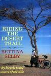 Riding The Desert Trail: By Bicycle Up The Nile