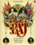 Raj: A Scrapbook Of British India 1877-1947