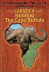 Capstick: Hunting The Cape Buffalo