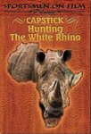Capstick: Hunting The White Rhino