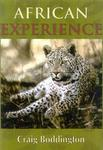 African Experience: A Guide To Modern Safaris