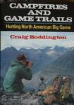 Campfires And Game Trails: Hunting North American Big Game