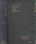 Briton, Boer And Black: Or Ten Years' Hunting, Trading And Propecting In South Africa