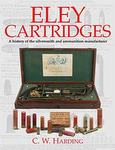 Eley Cartridges: A History Of The Silversmiths And Ammunition Manufacturers