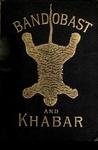 Bandobast And Khabar: Reminiscences Of India