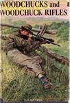 Woodchucks And Woodchuck Rifles