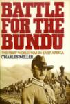 Battle For The Bundu: The First World War In East Africa