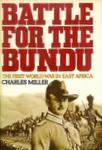 Battle For The Bundu: The First World War In East Africa