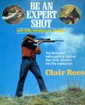 Be An Expert Shot With Rifle, Handgun Or Shotgun