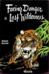Facing Danger In The Last Wilderness