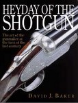 Heyday Of The Shotgun: The Art Of The Gunmaker At The Turn Of The Last Century