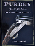 Purdey Gun And Rifle Makers: The Definitive History