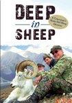 Deep In Sheep - A Cameraman's Alaska Dall Sheep Adventure