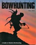 Balanced Bowhunting: A Guide To Modern Bowhunting