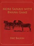 More Safaris With Bwana Game
