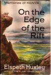 On The Edge Of The Rift: Memories Of Kenya