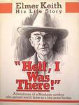 Elmer Keith His Life Story: Hell, I Was There!