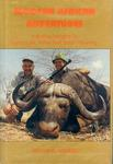 Modern African Adventures: Including Insights Into Cartridges, Rifles And Safari Planning