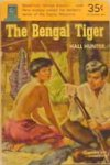 The Bengal Tiger: A Tale Of India