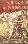 Caravan To Xanadu: A Novel Of Marco Polo