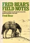 Fred Bear's Field Notes