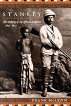 Stanley: The Making Of An African Explorer
