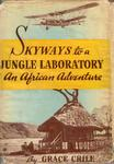 Skyways To A Jungle Laboratory