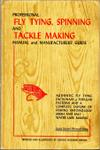 Professional Fly Tying, Spinning, And Tackle Making: Manual And Manufacturers' Guide