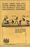 Secret Fresh And Salt Water Fishing Tricks Of The World's Fifty Best Professional Fisherman