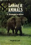 Looking At Animals: A Zoologist In Africa