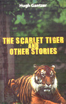 The Scarlet Tiger And Other Stories