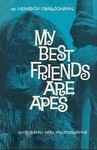 My Best Friends Are Apes