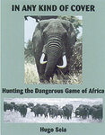 In Any Kind Of Cover: Hunting The Dangerous Game Of Africa