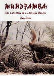 Mundjamba : The Life Story Of An African Hunter